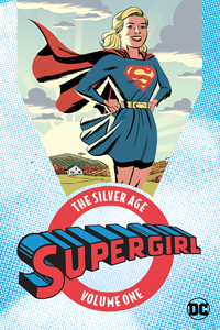 SUPERGIRL: THE SILVER AGE VOL.1