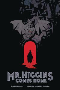 MR HIGGINS COMES HOME