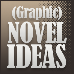 (Graphic) Novel Ideas