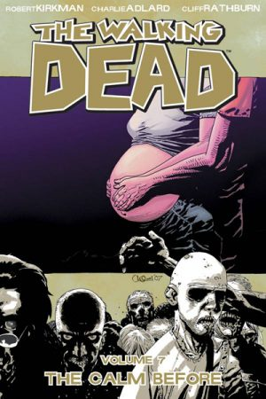 The Walking Dead Vol.7: The Calm Before