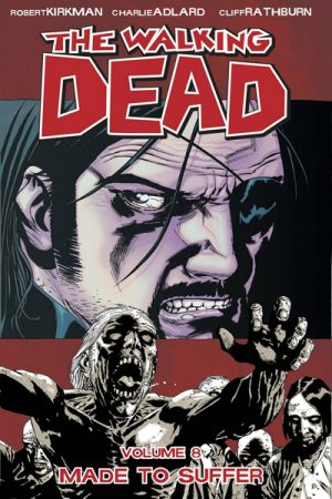 The Walking Dead Vol.8: Made To Suffer
