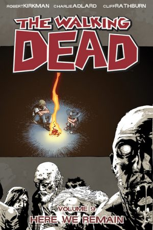 The Walking Dead Vol.9: Here We Remain