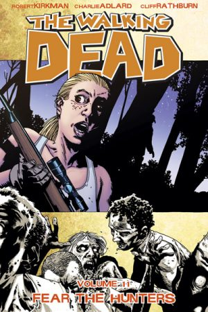 The Walking Dead Vol.11: Fear The Hunters