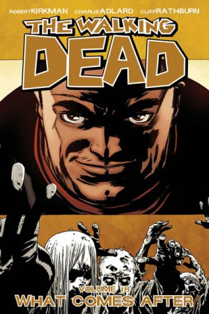 The Walking Dead Vol.18: What Comes After