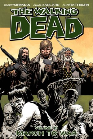 The Walking Dead Vol.19: March To War