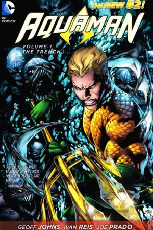 Aquaman Vol.01: The Trench