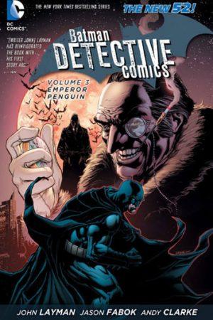 Detective Comics Vol.03: Emperor Penguin