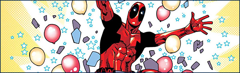 Ain't No Party Like A Deadpool Party!