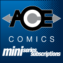 ACE Comics Miniseries Subscriptions