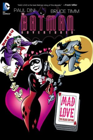 Batman Adventures: Mad Love - Deluxe Edition