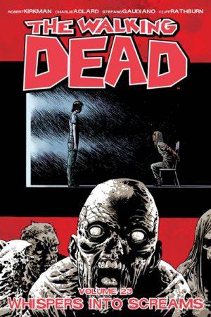 Walking Dead Vol.23: Whispers Into Screams
