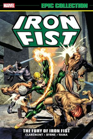 Iron Fist: The Fury Of Iron Fist (Epic Collection)