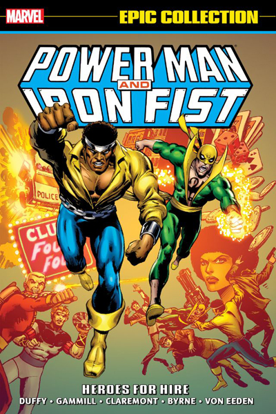 Power Man And Iron Fist: Heroes For Hire (Epic Collection)