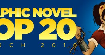 Graphic Novel Top 20: March 2016