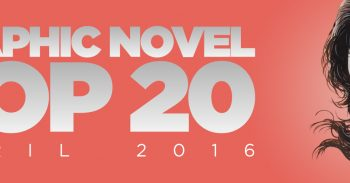 Graphic Novel Top 20: April 2016