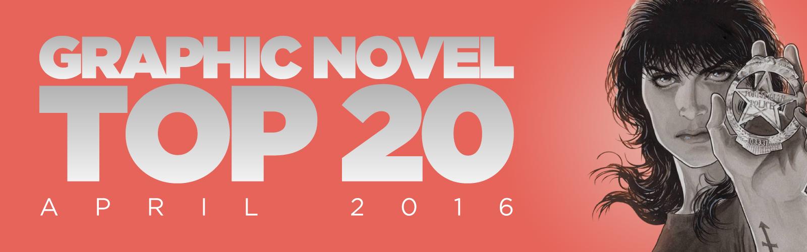 ACE Comics Top 20 Graphic Novels Chart, April 2016