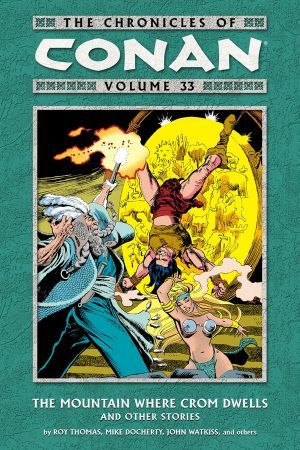 Chronicles Of Conan Vol.33: The Mountain Where Crom Dwells