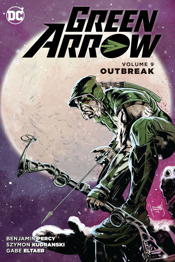 Green Arrow Vol.09: Outbreak