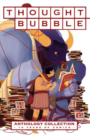 Thought Bubble: Anthology Collection - 10 Years Of Comics