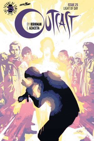 Outcast By Kirkman And Azaceta #25