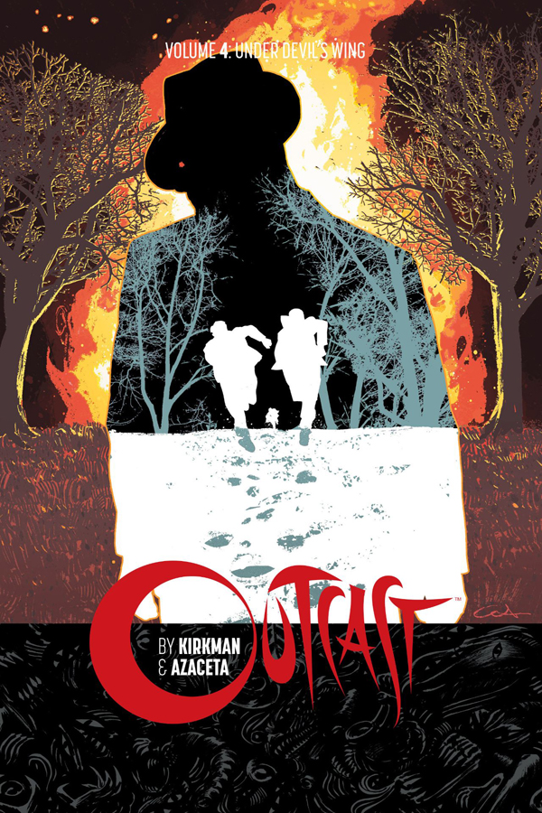 Outcast By Kirkman And Azaceta Vol.04: Under Devil's Wing