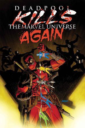 Deadpool Kills The Marvel Universe Again #1-5