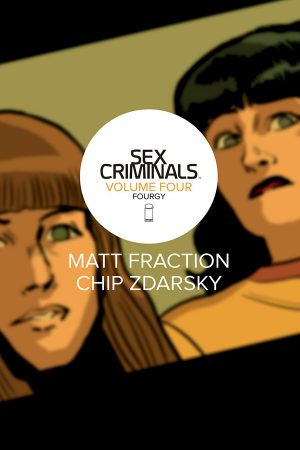 Sex Criminals Vol.04: Fourgy!