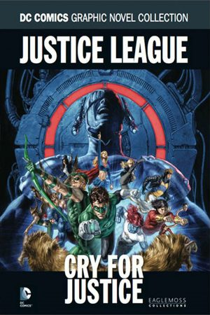 DC Collection Vol.56: Justice League: Cry for Justice