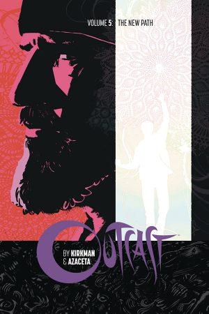 Outcast By Kirkman And Azaceta Vol.05: The New Path