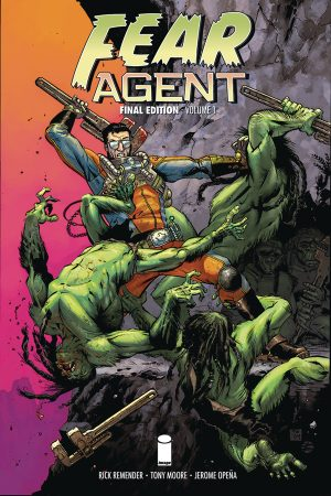 Fear Agent: Final Edition Vol.1