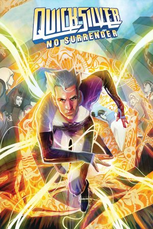Quicksilver: No Surrender #1-5