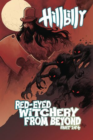 Hillbilly: Red Eyed Witchery From Beyond #1