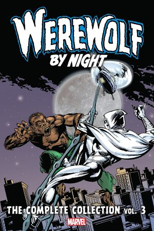 Werewolf By Night: Complete Collection Vol.03
