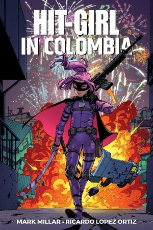 Hit-Girl Vol.01: In Colombia