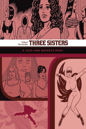 Love And Rockets Library: Three Sisters