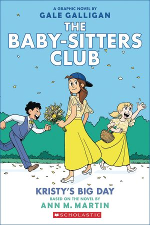 Baby-Sitters Club Vol.6: Kristy's Big Day