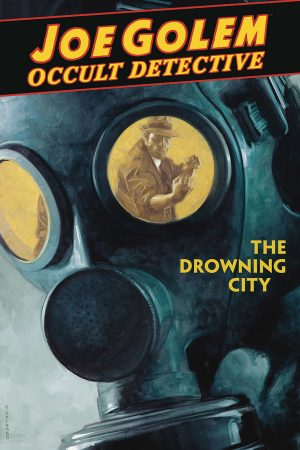Joe Golem - Occult Detective: Drowning City
