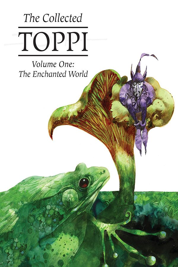 Collected Toppi Vol.01: The Enchanted World