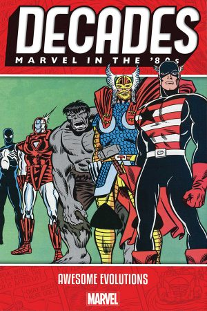 Decades: Marvel in the 80s - Awesome Evolutions