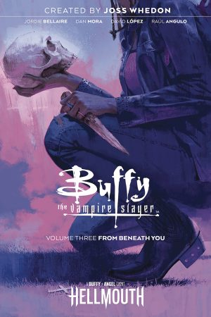 Buffy the Vampire Slayer Vol.03: From Beneath You